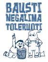 BAUSTI_NEGALIMA_TOLERUOTI